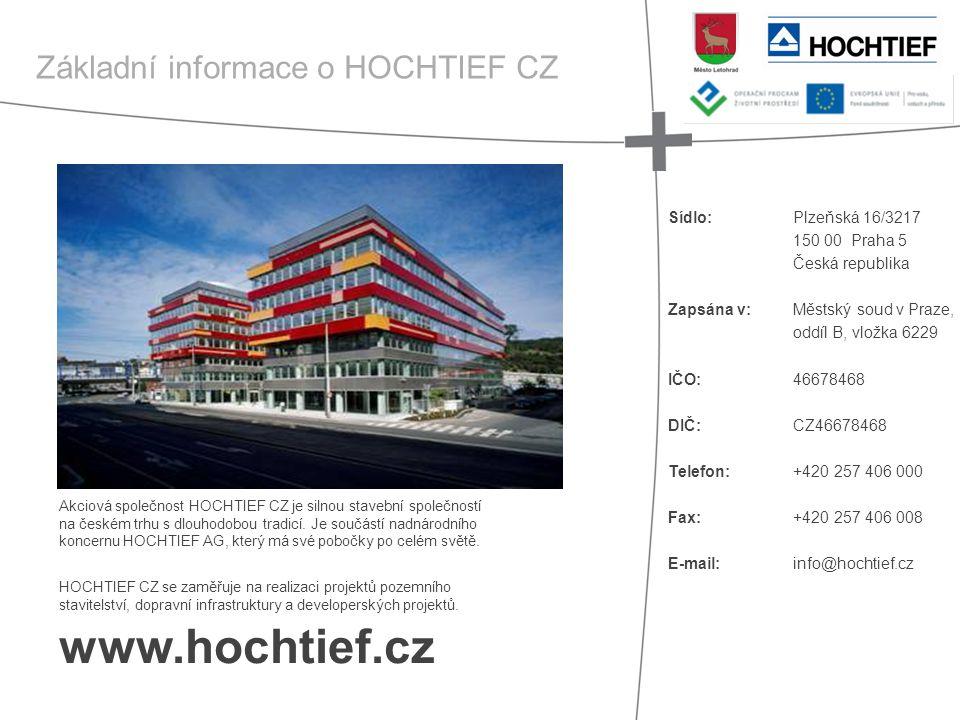 Akciová společnost HOCHTIEF CZ je silnou stavební společností na českém trhu s dlouhodobou tradicí. Je součástí nadnárodního koncernu HOCHTIEF AG, kte