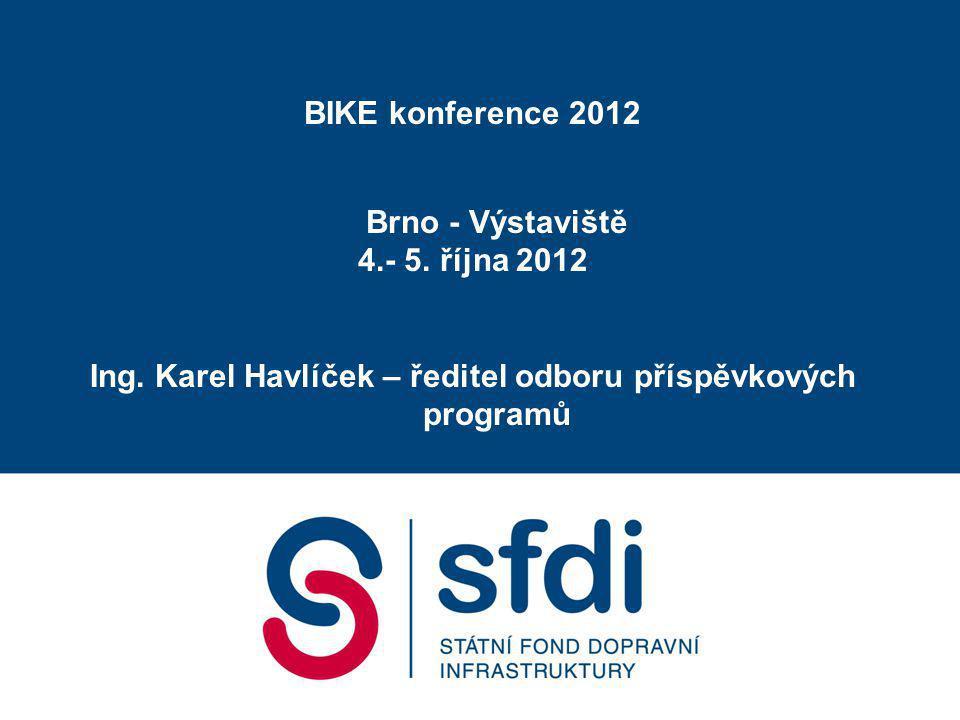 BIKE konference 2012 Brno - Výstaviště 4.- 5.října 2012 Ing.