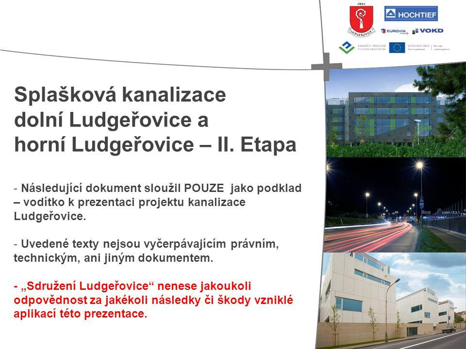 Splašková kanalizace dolní Ludgeřovice a horní Ludgeřovice – II. Etapa - Následující dokument sloužil POUZE jako podklad – vodítko k prezentaci projek