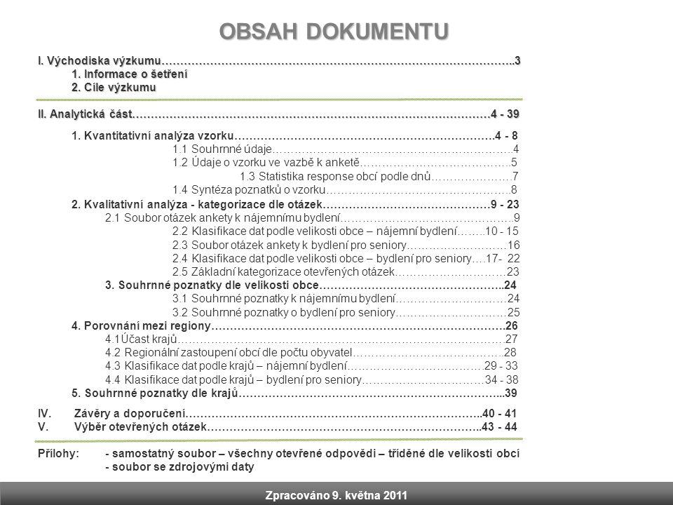 1.Informace o šetření Termín:15. 4. – 9.5. 2011 Oslovený vzorek: cca 5.400 Response: 1.