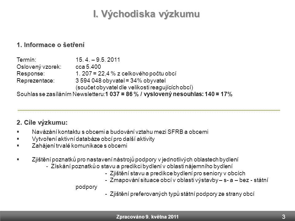 1. Informace o šetření Termín:15. 4. – 9.5. 2011 Oslovený vzorek: cca 5.400 Response: 1. 207 = 22,4 % z celkového počtu obcí Reprezentace: 3 594 048 o
