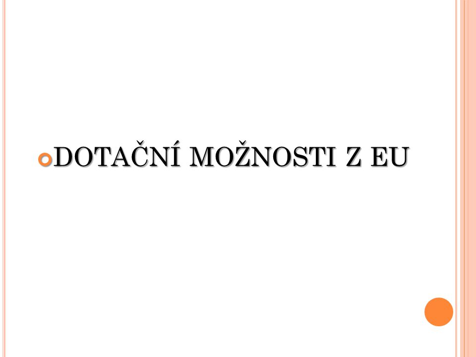 PROGRAM - Je druhý největší český operační program, jehož cílem je ochrana a zlepšování kvality životního prostředí jako základního principu trvale udržitelného rozvoje.