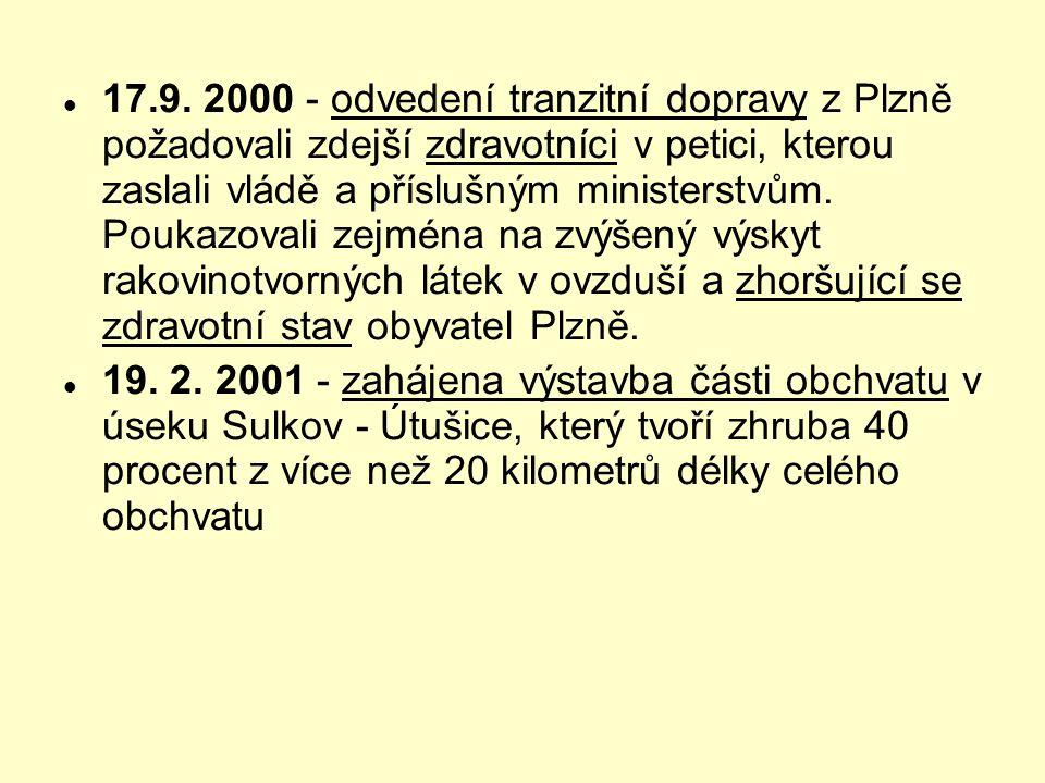  17.9. 2000 - odvedení tranzitní dopravy z Plzně požadovali zdejší zdravotníci v petici, kterou zaslali vládě a příslušným ministerstvům. Poukazovali
