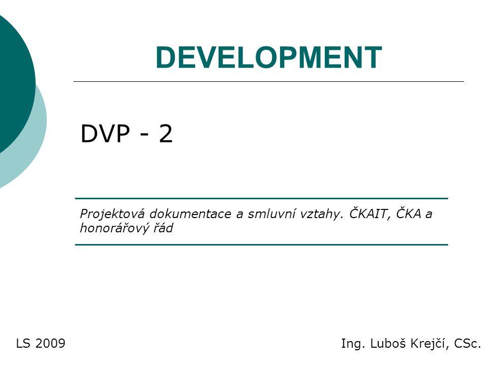 DEVELOPMENT DVP - 2 Projektová dokumentace a smluvní vztahy.