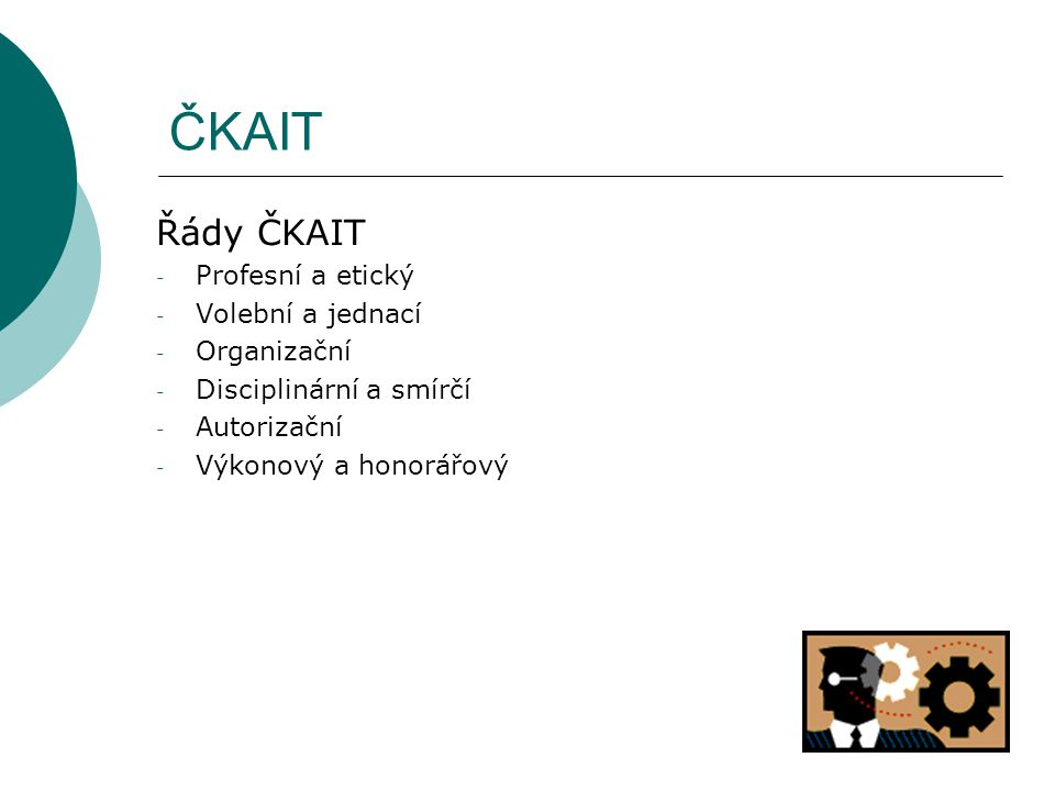 ČKAIT Řády ČKAIT - Profesní a etický - Volební a jednací - Organizační - Disciplinární a smírčí - Autorizační - Výkonový a honorářový