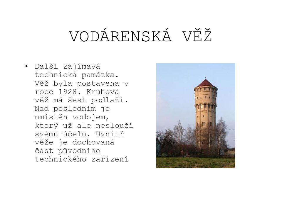 VODÁRENSKÁ VĚŽ •Další zajímavá technická památka. Věž byla postavena v roce 1928. Kruhová věž má šest podlaží. Nad posledním je umístěn vodojem, který