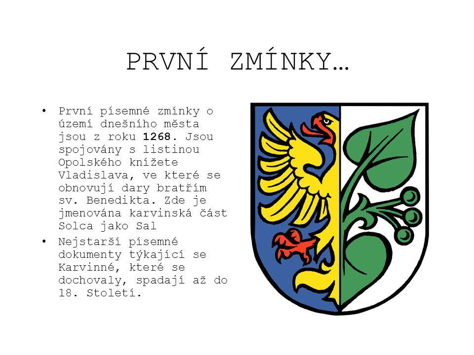 PRVNÍ ZMÍNKY… •První písemné zmínky o území dnešního města jsou z roku 1268. Jsou spojovány s listinou Opolského knížete Vladislava, ve které se obnov