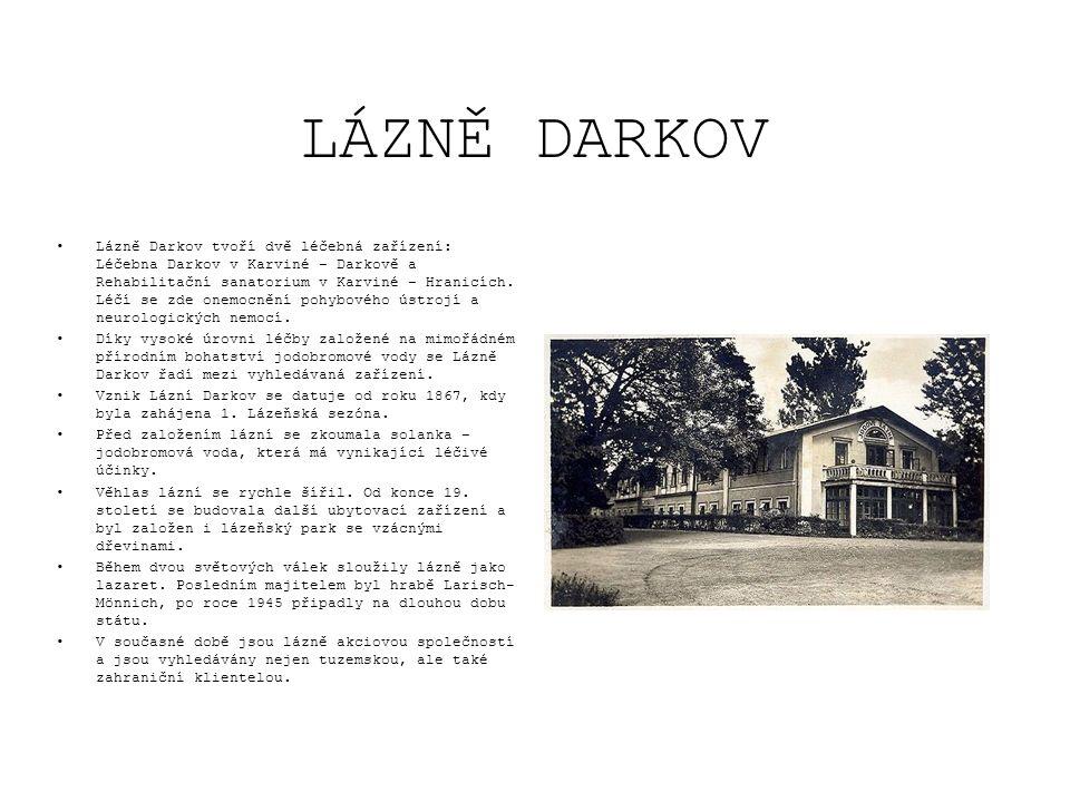 LÁZNĚ DARKOV •Lázně Darkov tvoří dvě léčebná zařízení: Léčebna Darkov v Karviné – Darkově a Rehabilitační sanatorium v Karviné – Hranicích. Léčí se zd