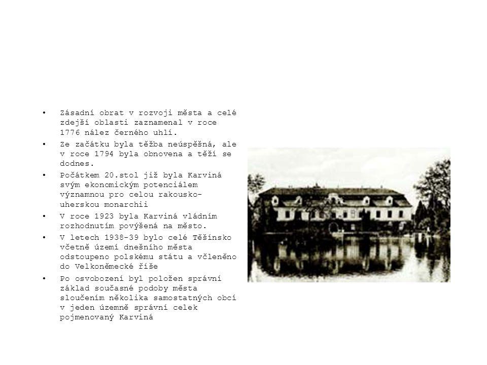 •Původně byly obce Fryštát, Darkov, Karviná, Ráj a Staré Město sloučeny v roce 1944 v jeden celek Karwin- Freistadt.