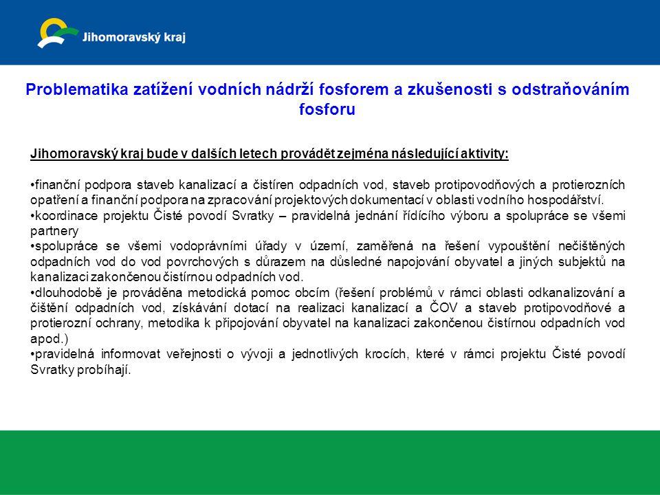 Jihomoravský kraj bude v dalších letech provádět zejména následující aktivity: •finanční podpora staveb kanalizací a čistíren odpadních vod, staveb pr
