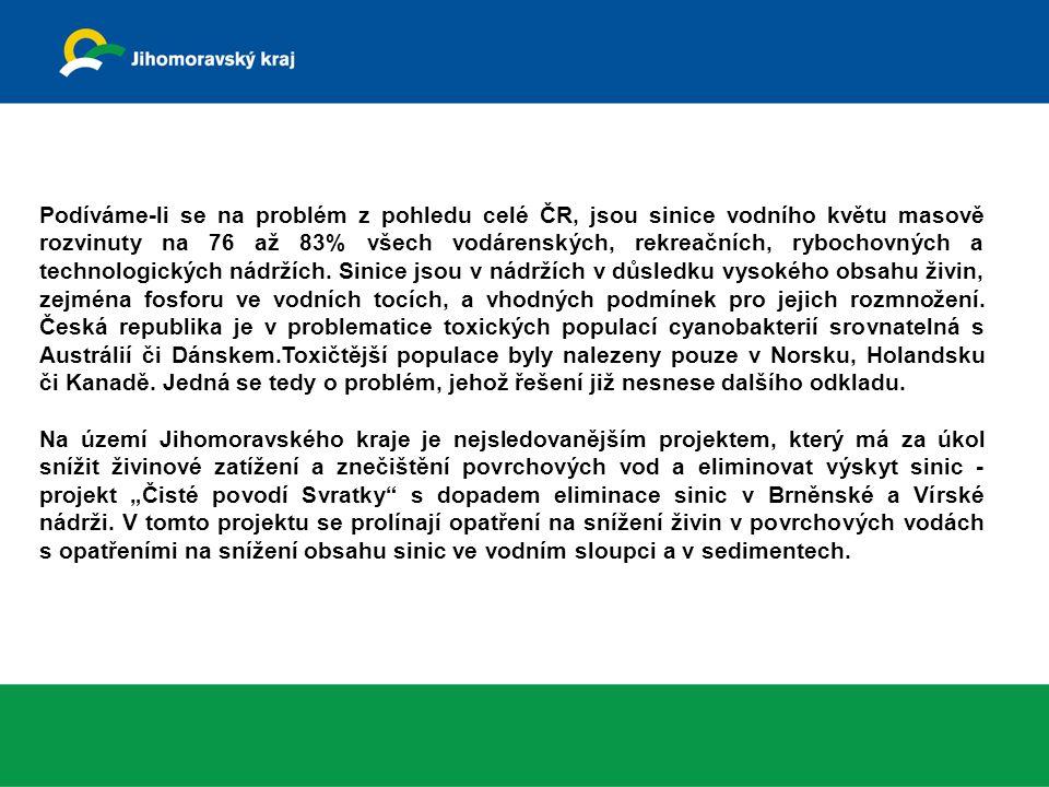 Podíváme-li se na problém z pohledu celé ČR, jsou sinice vodního květu masově rozvinuty na 76 až 83% všech vodárenských, rekreačních, rybochovných a t