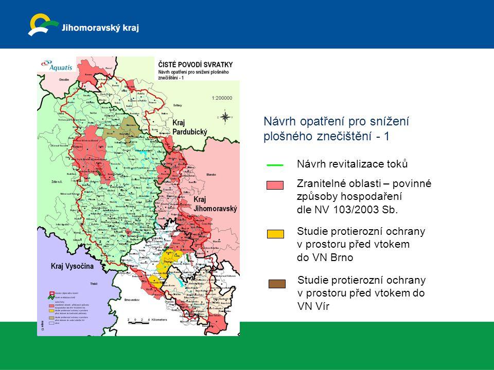 Návrh opatření pro snížení plošného znečištění - 1 Návrh revitalizace toků Zranitelné oblasti – povinné způsoby hospodaření dle NV 103/2003 Sb. Studie