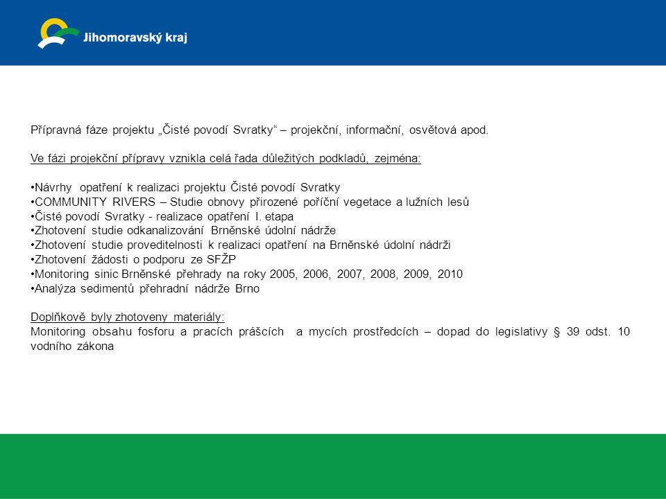 """Žádosti o dotaci z OP ŽP na projekt """"Realizace opatření na Brněnské údolní nádrži předcházelo zpracování celé řady dokumentací, které monitorovaly celé povodí, vlastní nádrže, navrhovaly celou řadu opatření v terénu."""
