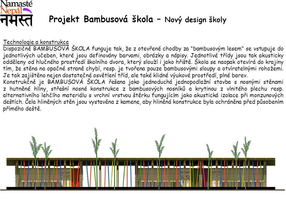 Technologie a konstrukce Dispozičně BAMBUSOVÁ ŠKOLA funguje tak, že z otevřené chodby za bambusovým lesem se vstupuje do jednotlivých učeben, které jsou definovány barvami, obrázky a nápisy.