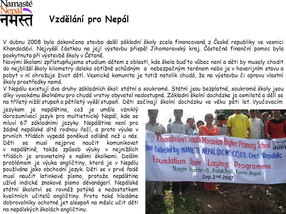 V dubnu 2008 byla dokončena stavba další základní školy zcela financovaná z České republiky ve vesnici Khandadéví. Nejvyšší částkou na její výstavbu p