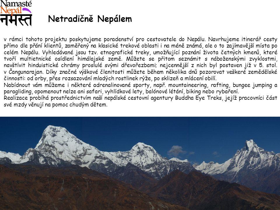 Netradičně Nepálem v rámci tohoto projektu poskytujeme poradenství pro cestovatele do Nepálu. Navrhujeme itinerář cesty přímo dle přání klientů, zaměř