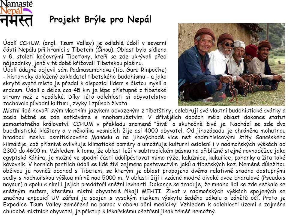 Projekt Brýle pro Nepál Místní lidé hovoří svým vlastním jazykem odvozeným z tibetštiny, celebrují své vlastní buddhistické svátky a zcela běžně se zd