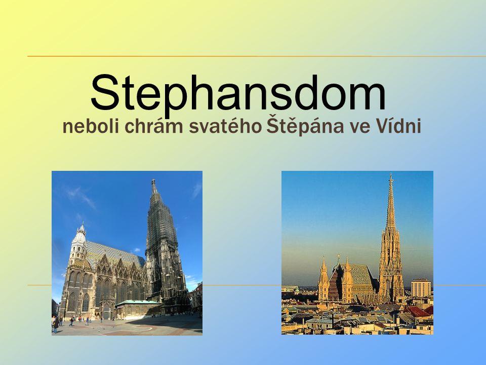 Stephansdom neboli chrám svatého Štěpána ve Vídni