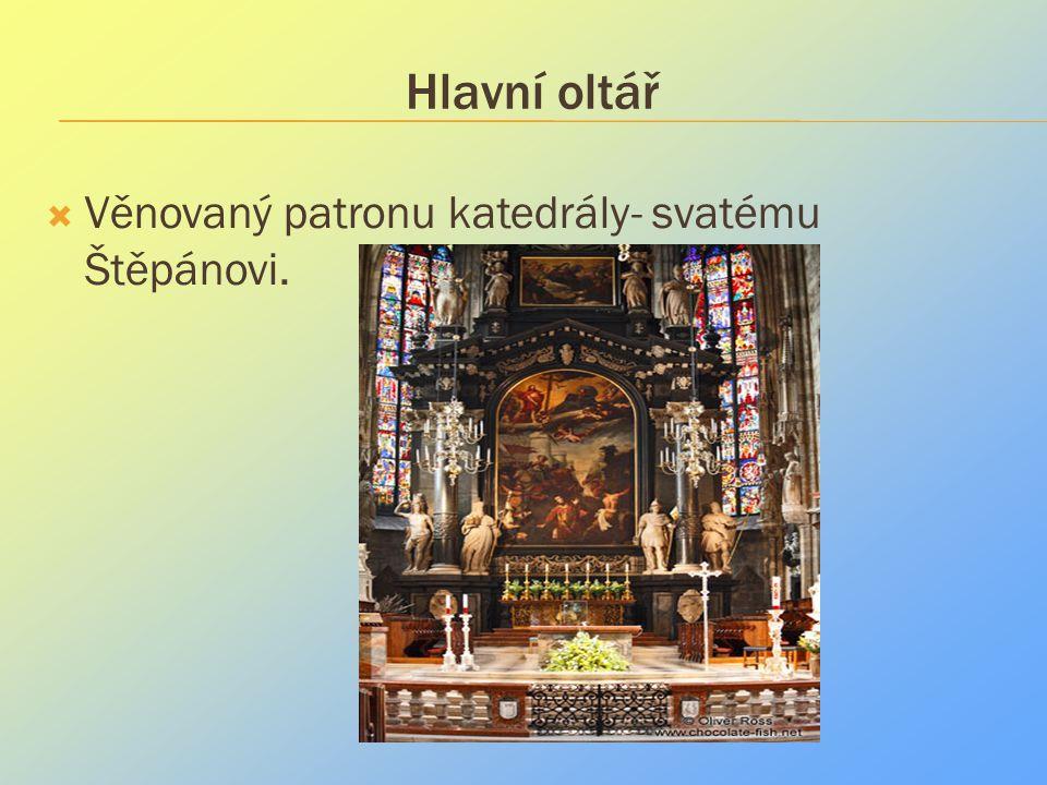 Hlavní oltář  Věnovaný patronu katedrály- svatému Štěpánovi.