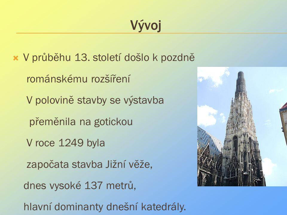 Vývoj  V průběhu 13. století došlo k pozdně románskému rozšíření V polovině stavby se výstavba přeměnila na gotickou V roce 1249 byla započata stavba