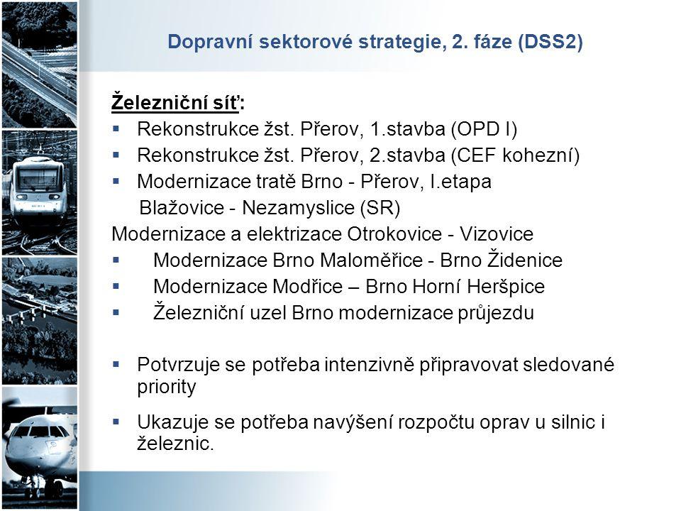 Dopravní sektorové strategie, 2. fáze (DSS2) Železniční síť:  Rekonstrukce žst. Přerov, 1.stavba (OPD I)  Rekonstrukce žst. Přerov, 2.stavba (CEF ko