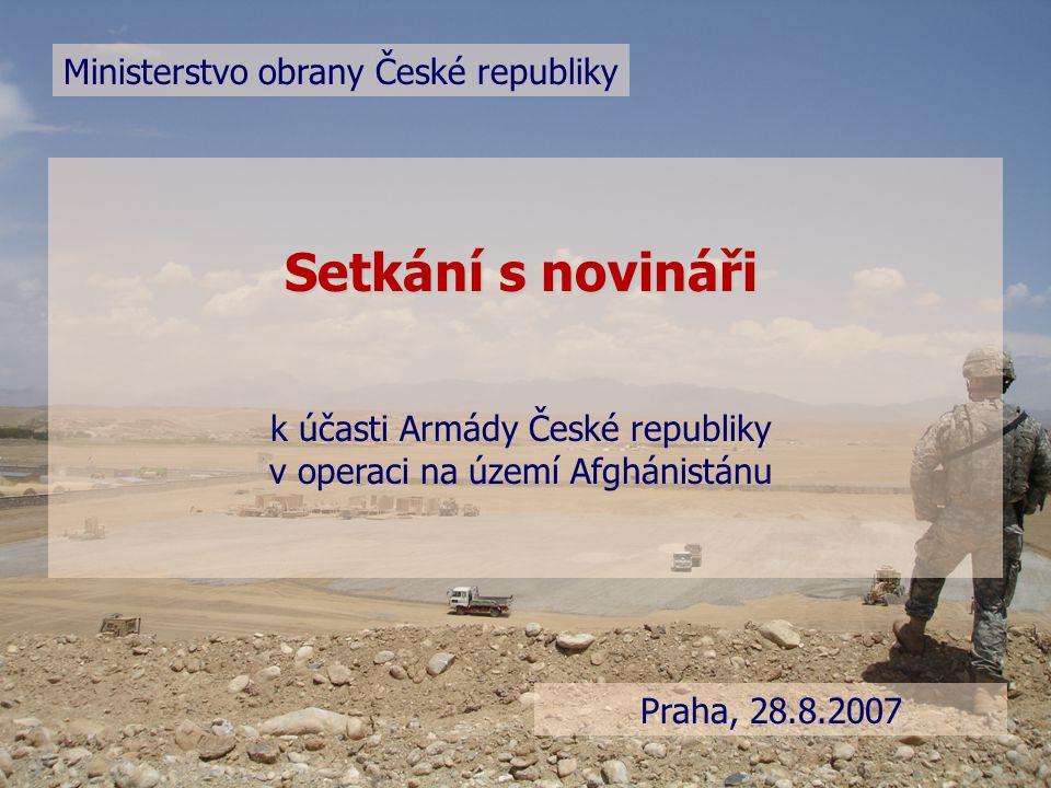   Vytvoření samostatného Provinčního rekonstrukčního týmu v Afghánistánu je nejnáročnější zahraniční misí Armády České republiky   Nejde o běžnou vojenskou jednotku, jedná se o organizaci, ve které pracují společně vojáci a civilisté   PRT pomáhají s obnovou infrastruktury a ulehčují život místním lidem, zajišťují bezpečnost   Vytvoření vlastního týmu je iniciativou ČR, nejde o příkaz či návrh kohokoliv jiného PRT – nejnáročnější zahraniční mise