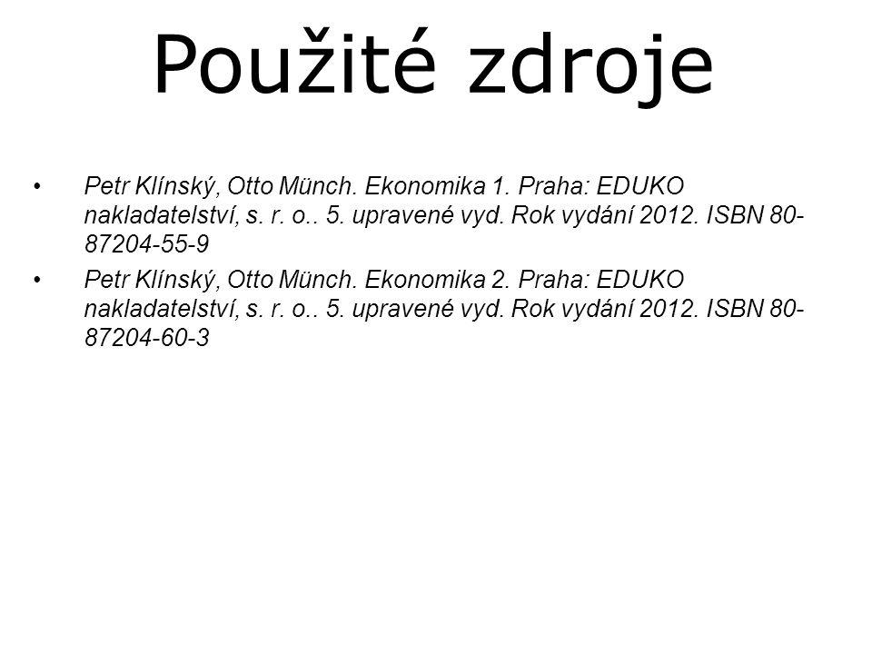 •Petr Klínský, Otto Münch. Ekonomika 1. Praha: EDUKO nakladatelství, s. r. o.. 5. upravené vyd. Rok vydání 2012. ISBN 80- 87204-55-9 •Petr Klínský, Ot