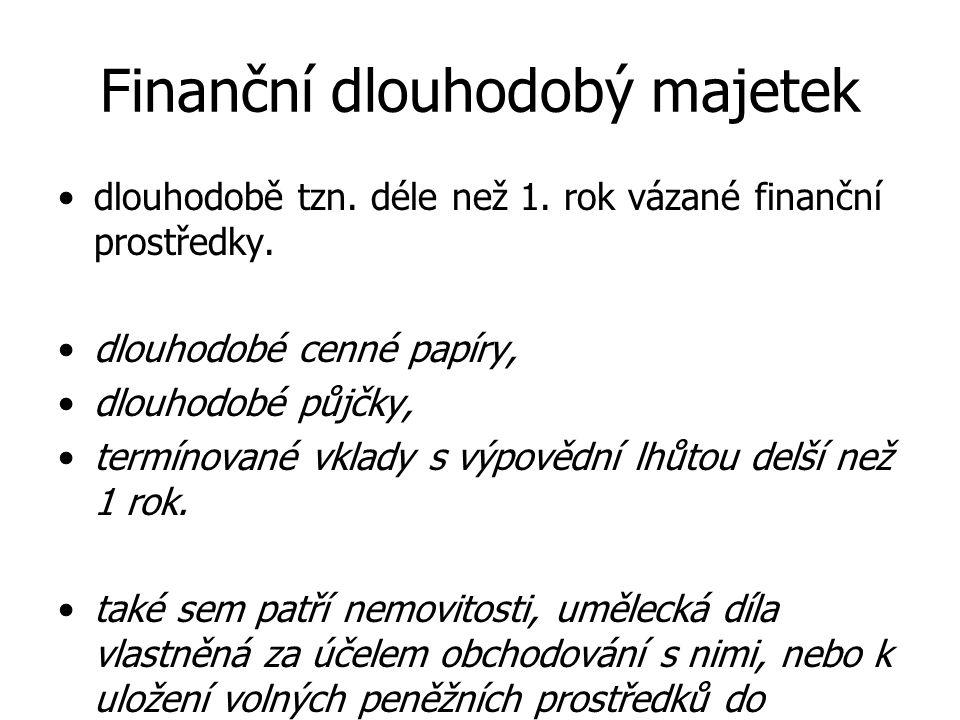 Finanční dlouhodobý majetek •dlouhodobě tzn. déle než 1.
