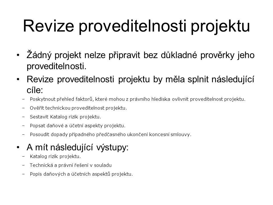 Revize proveditelnosti projektu •Žádný projekt nelze připravit bez důkladné prověrky jeho proveditelnosti. •Revize proveditelnosti projektu by měla sp
