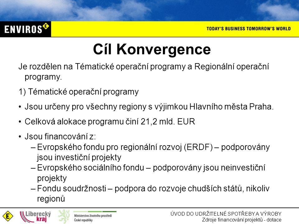 Je rozdělen na Tématické operační programy a Regionální operační programy. 1) Tématické operační programy •Jsou určeny pro všechny regiony s výjimkou