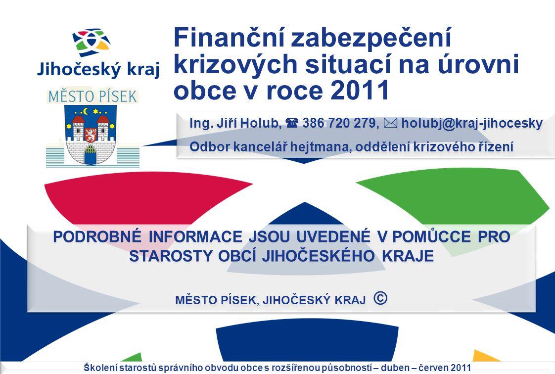 Finanční zabezpečení krizových situací na úrovni obce v roce 2011 Ing.