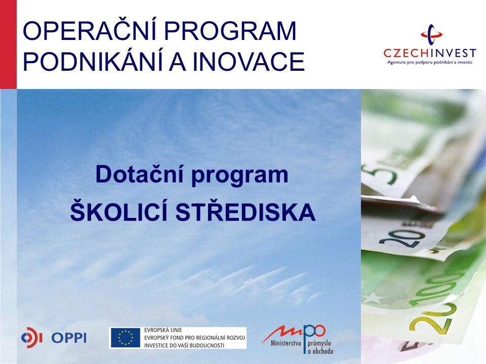OPERAČNÍ PROGRAM PODNIKÁNÍ A INOVACE Dotační program ŠKOLICÍ STŘEDISKA
