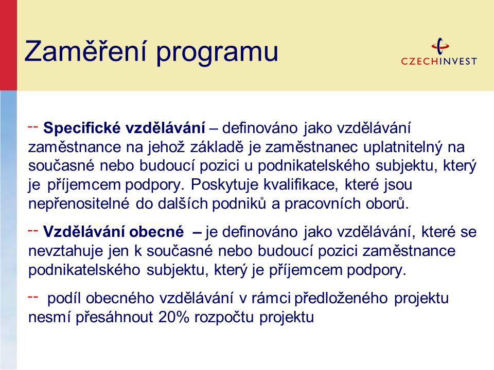 Zaměření programu ╌ Specifické vzdělávání – definováno jako vzdělávání zaměstnance na jehož základě je zaměstnanec uplatnitelný na současné nebo budou