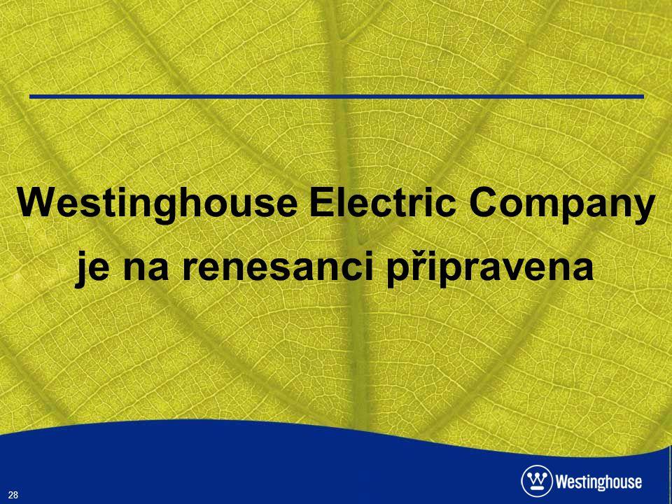 28 Westinghouse Electric Company je na renesanci připravena