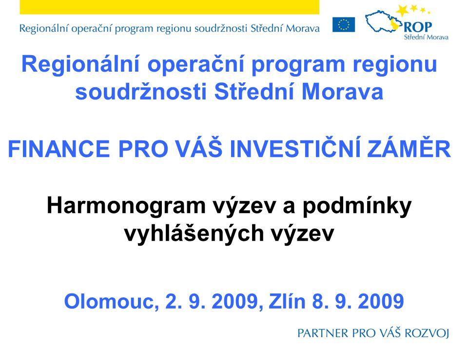 """Harmonogram výzev  Na webových stránkách pod tímto odkazem: http://www.rr-strednimorava.cz/pro-zadatele/aktualni-vyzvy naleznete aktuální """"Předpokládaný harmonogram 2009 a 2010 ."""
