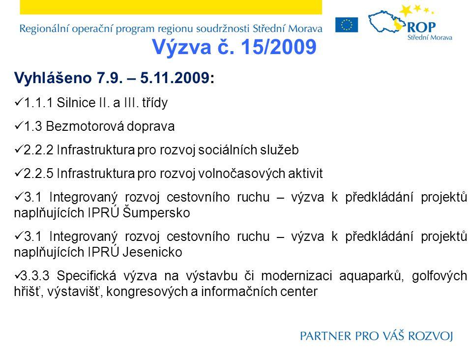 Výzva č. 15/2009 Vyhlášeno 7.9. – 5.11.2009:  1.1.1 Silnice II.