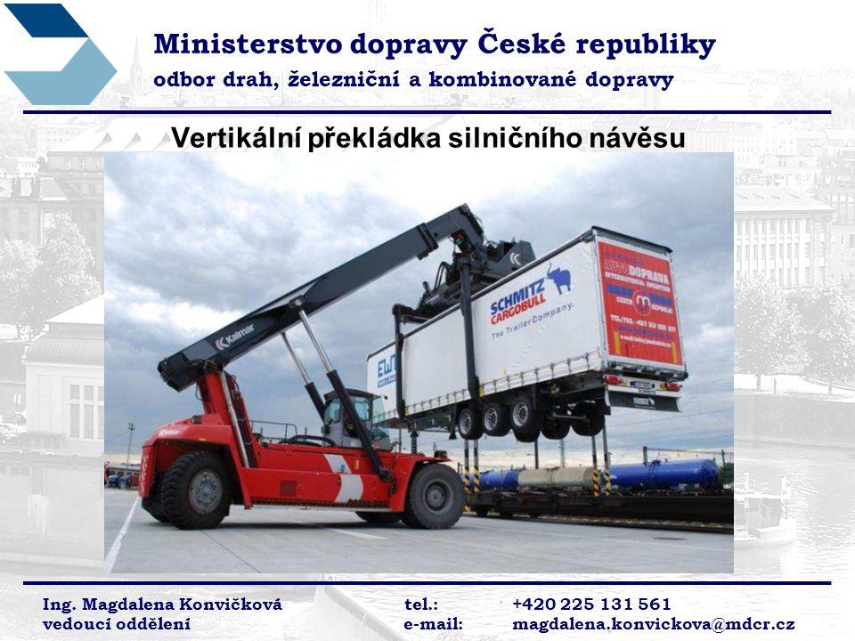Vertikální překládka silničního návěsu Ministerstvo dopravy České republiky odbor drah, železniční a kombinované dopravy Ing.