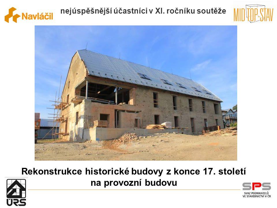 nejúspěšnější účastníci v XI. ročníku soutěže Rekonstrukce historické budovy z konce 17.
