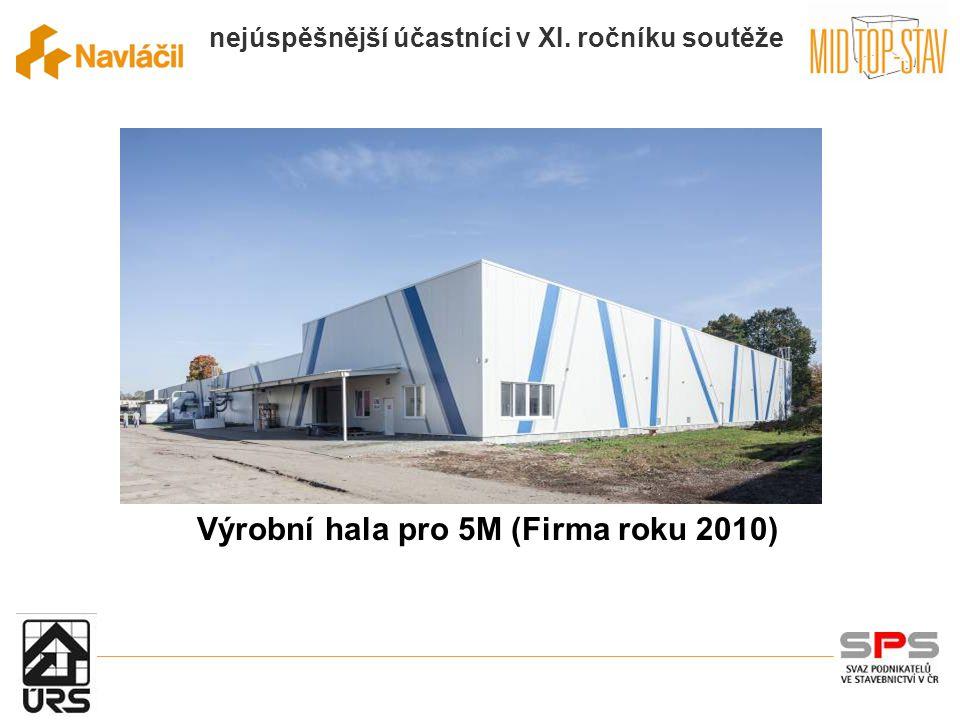 nejúspěšnější účastníci v XI. ročníku soutěže Výrobní hala pro 5M (Firma roku 2010)