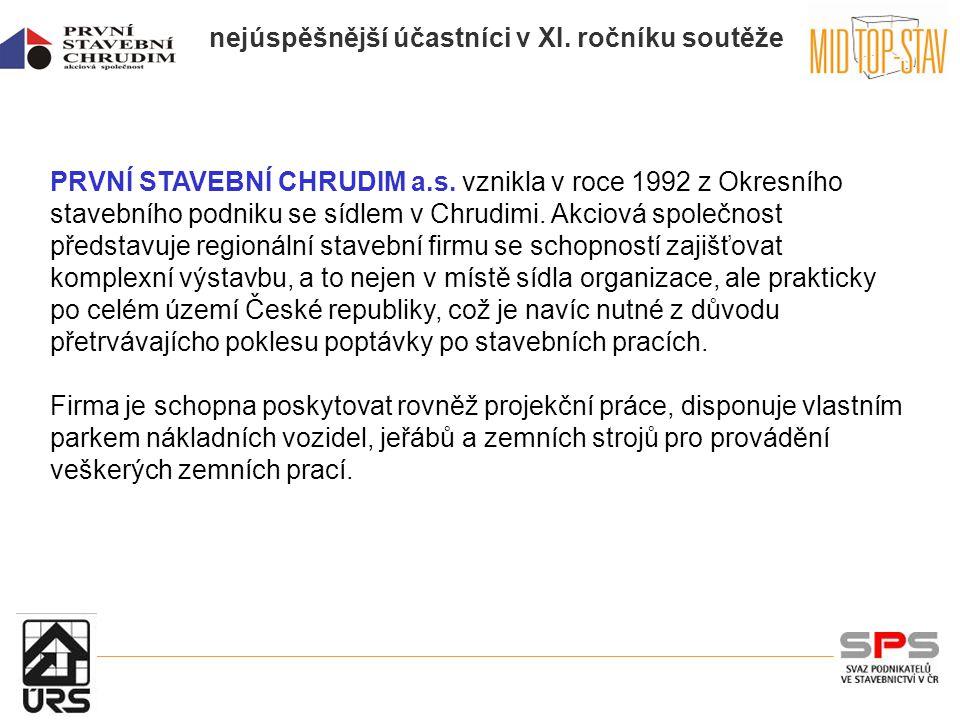 nejúspěšnější účastníci v XI. ročníku soutěže PRVNÍ STAVEBNÍ CHRUDIM a.s.