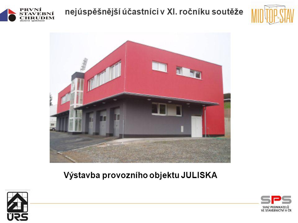 nejúspěšnější účastníci v XI. ročníku soutěže Výstavba provozního objektu JULISKA