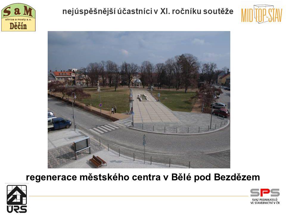 nejúspěšnější účastníci v XI. ročníku soutěže regenerace městského centra v Bělé pod Bezdězem