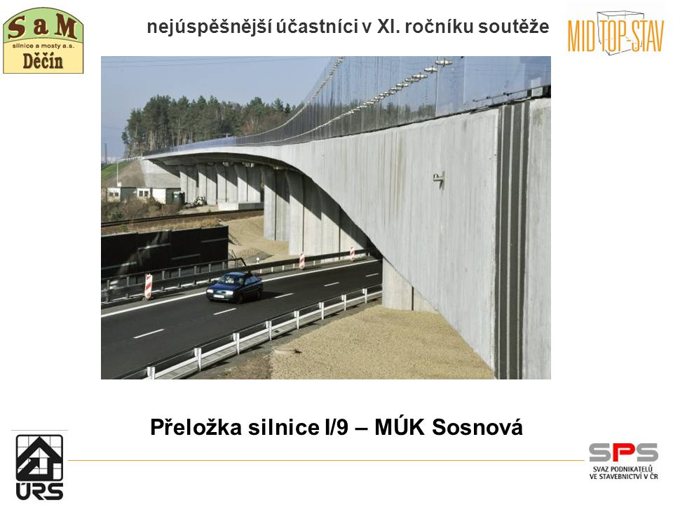 nejúspěšnější účastníci v XI. ročníku soutěže Přeložka silnice I/9 – MÚK Sosnová