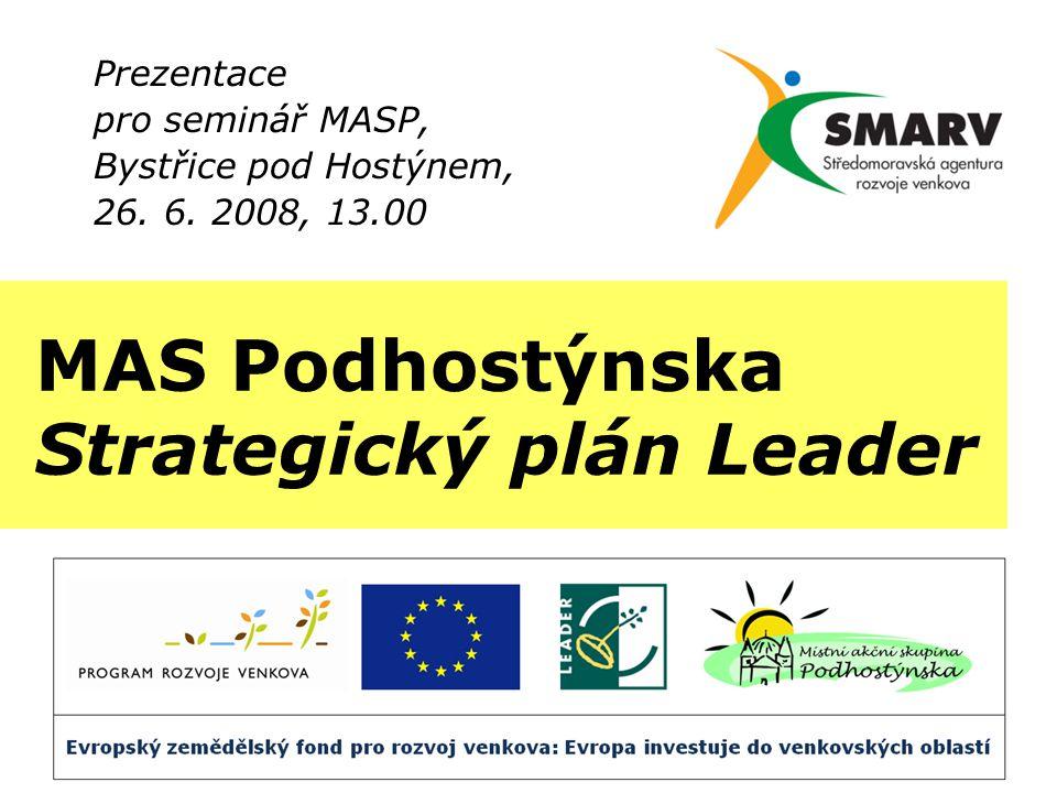 MAS Podhostýnska Strategický plán Leader Prezentace pro seminář MASP, Bystřice pod Hostýnem, 26.