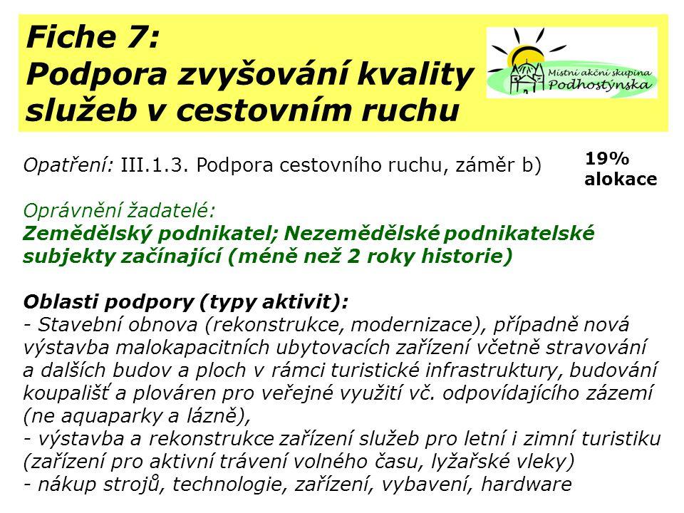 Fiche 7: Podpora zvyšování kvality služeb v cestovním ruchu Opatření: III.1.3.