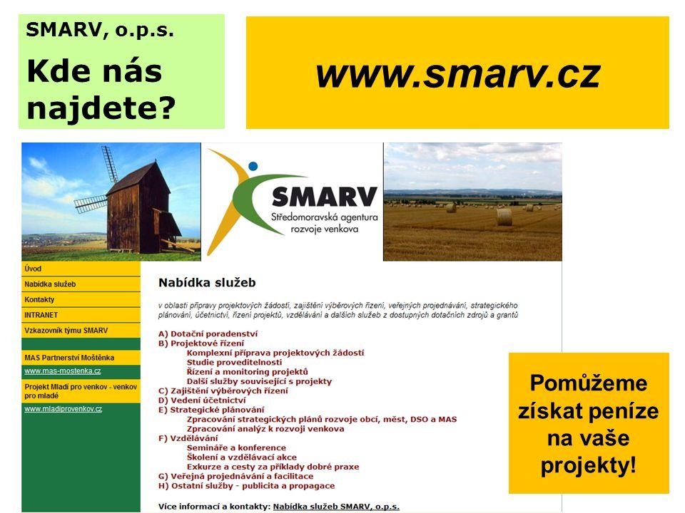 SMARV, o.p.s. Kde nás najdete Pomůžeme získat peníze na vaše projekty! www.smarv.cz