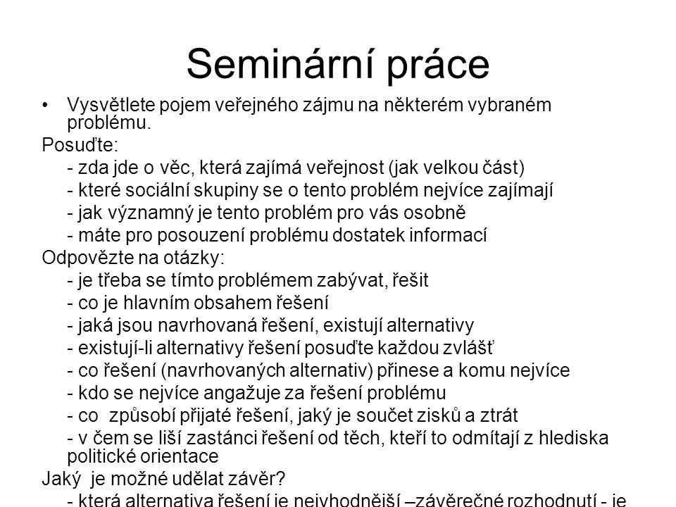 Seminární práce •Vysvětlete pojem veřejného zájmu na některém vybraném problému.