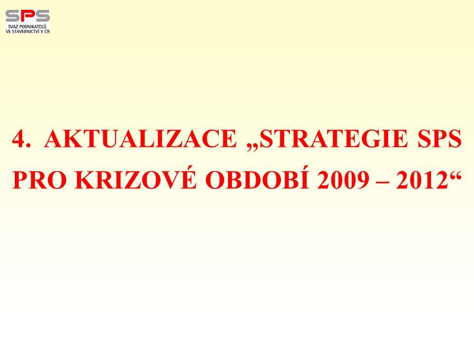 """4. AKTUALIZACE """"STRATEGIE SPS PRO KRIZOVÉ OBDOBÍ 2009 – 2012"""""""