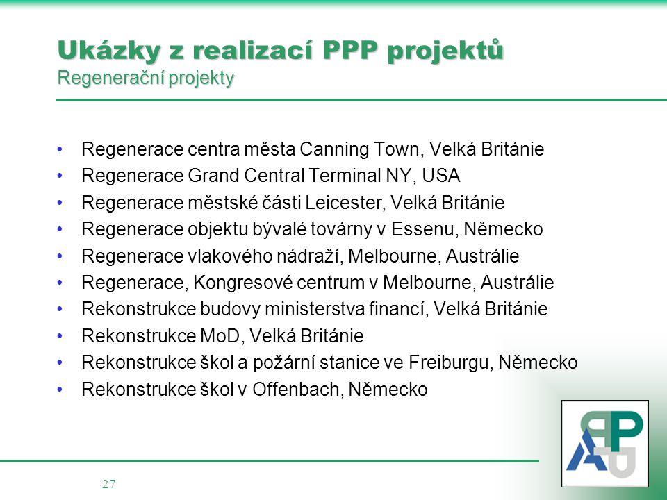 27 Ukázky z realizací PPP projektů Regenerační projekty •Regenerace centra města Canning Town, Velká Británie •Regenerace Grand Central Terminal NY, U