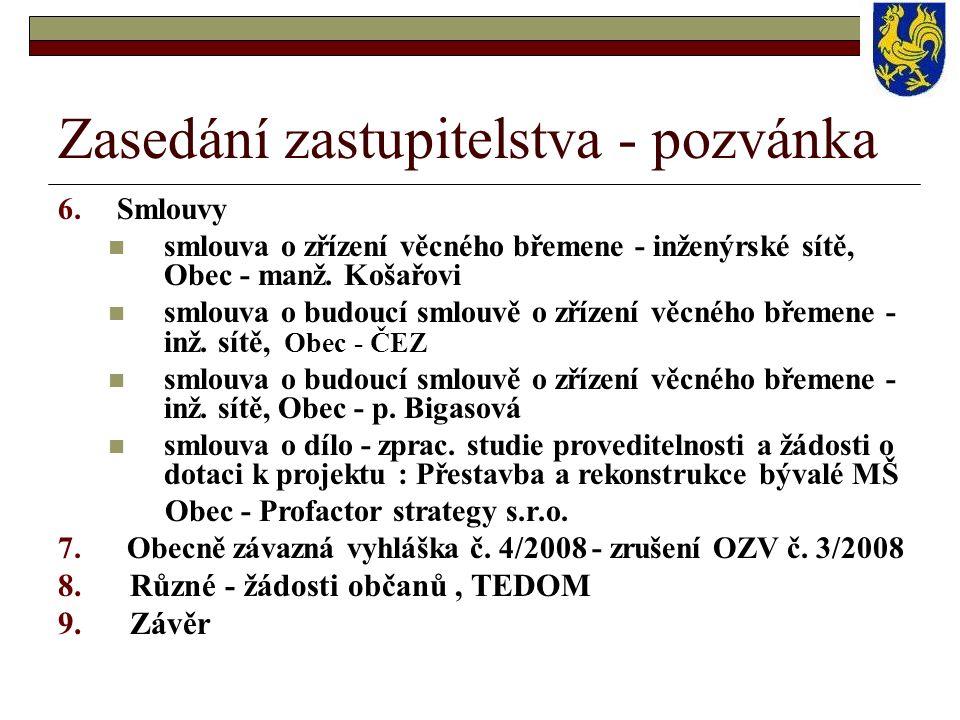 Zasedání zastupitelstva - pozvánka 6. Smlouvy  smlouva o zřízení věcného břemene - inženýrské sítě, Obec - manž. Košařovi  smlouva o budoucí smlouvě